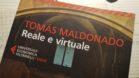 Tomas Maldonado Reale e virtuale