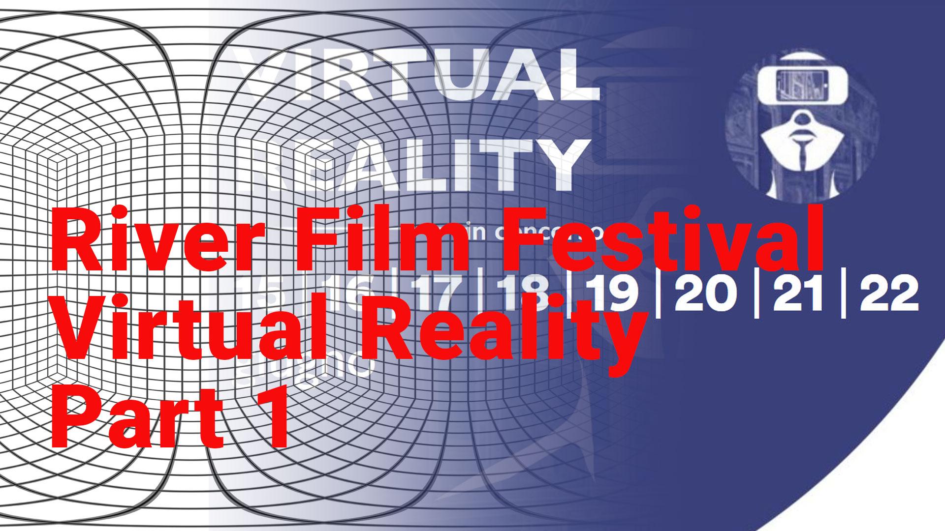 River Film Festival Virtual Reality Part 1
